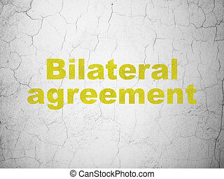 Insurance concept: Bilateral Agreement on wall background -...