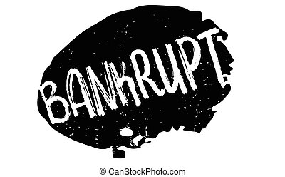 Bankrupt rubber stamp. Grunge design with dust scratches....