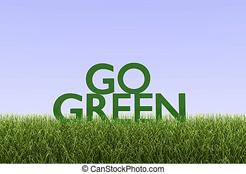 Go Green - Image of the message Go Green on grass with a sky...