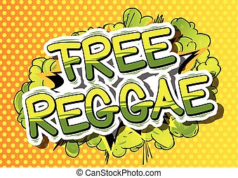 Free Reggae - Comic book word. - Free Reggae - Comic book...