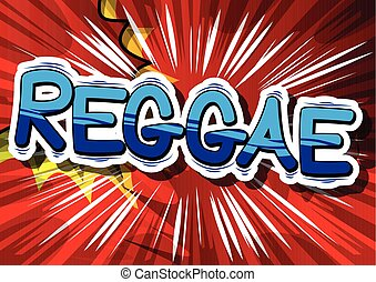 Reggae - Comic book word. - Reggae - Comic book word on...