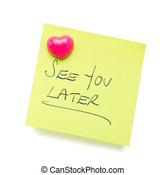 post it note - see you later message on post it note...