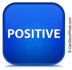 Positive special blue square button - Positive isolated on...