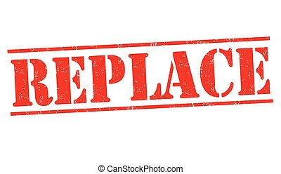 Replace sign or stamp on white background, vector...