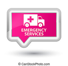 Emergency services prime pink banner button - Emergency...