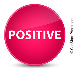 Positive elegant pink round button - Positive isolated on...