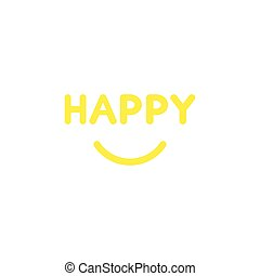 Flat design style vector concept of happy text with smiling...