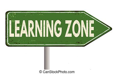 Learning zone vintage rusty metal sign on a white...