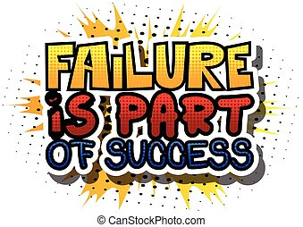 Failure is Part of Success. Vector illustrated comic book...