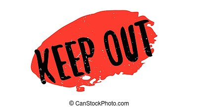 Keep Out rubber stamp. Grunge design with dust scratches....