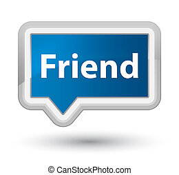 Friend prime blue banner button - Friend isolated on prime...