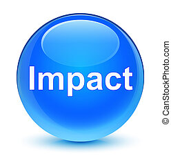 Impact glassy cyan blue round button - Impact isolated on...
