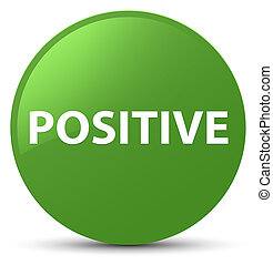 Positive soft green round button - Positive isolated on soft...