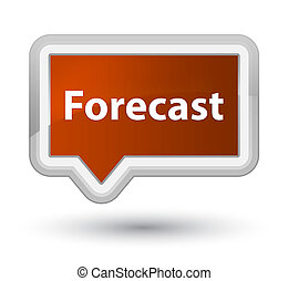 Forecast prime brown banner button - Forecast isolated on...