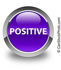 Positive glossy purple round button - Positive isolated on...