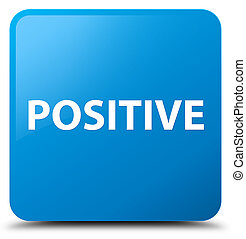 Positive cyan blue square button - Positive isolated on cyan...