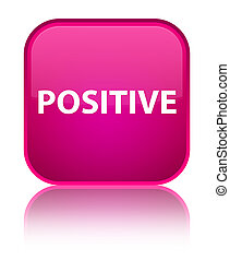 Positive special pink square button - Positive isolated on...