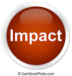 Impact premium brown round button - Impact isolated on...