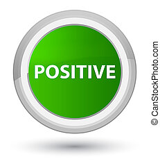 Positive prime green round button - Positive isolated on...