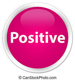 Positive premium pink round button - Positive isolated on...