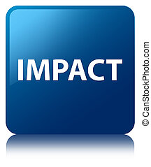 Impact blue square button - Impact isolated on blue square...