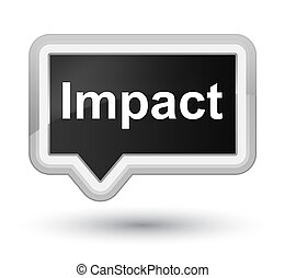 Impact prime black banner button - Impact isolated on prime...
