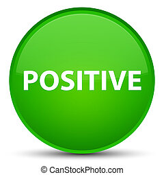 Positive special green round button - Positive isolated on...