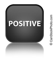 Positive special black square button - Positive isolated on...