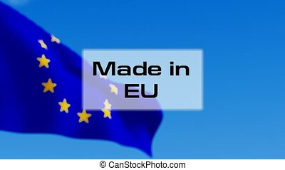 Made in EU animated text in front of the Eeuropean Union...