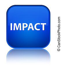 Impact special blue square button - Impact isolated on...