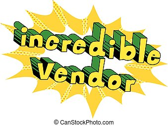 Incredible Vendor - Comic book style word on abstract...