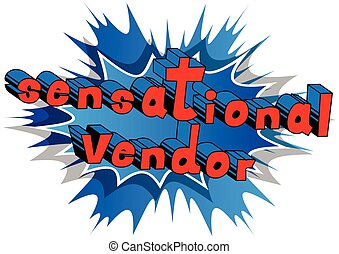 Sensational Vendor - Comic book style word on abstract...
