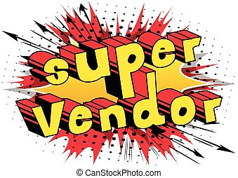 Super Vendor - Comic book style word on abstract background.