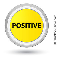 Positive prime yellow round button - Positive isolated on...