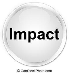 Impact premium white round button - Impact isolated on...