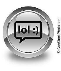 LOL bubble icon glossy white round button - LOL bubble icon...