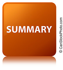 Summary brown square button - Summary isolated on brown...