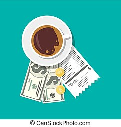 Cup with coffee, cash and coins, cashier check. Thanks for...