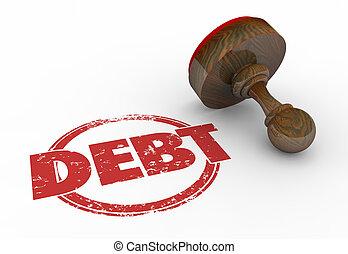 Debt Stamp Money Owed Finances Credit Trouble 3d Illustration