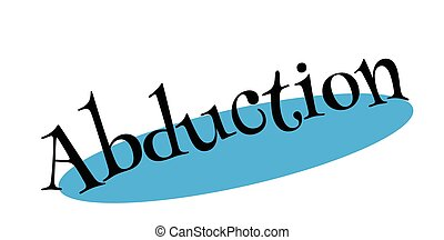 Abduction rubber stamp. Grunge design with dust scratches....