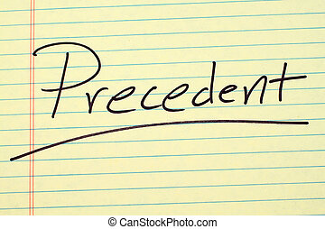 "Precedent On A Yellow Legal Pad - The word ""Precedent""..."