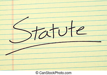 "Statute On A Yellow Legal Pad - The word ""Statute""..."