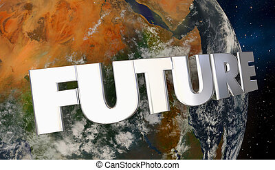 Future Word Wrapping Around Planet Earth 3d Illustration -...