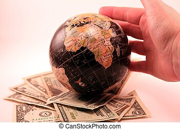 Global Economy Money Currency Trade - A world globe with...