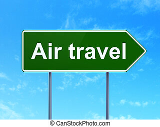 Travel concept: Air Travel on road sign background - Travel...