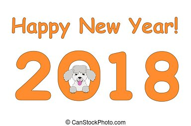 Happy New Year with poodle - Digits 2018 with funny cartoon...