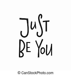 Just Be you t-shirt quote lettering. - Just Be you t-shirt...