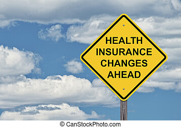 Caution Sign Blue Sky - Health Insurance Changes Ahead -...