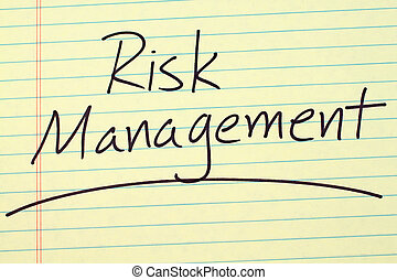 Risk Management On A Yellow Legal Pad