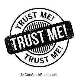 Trust Me rubber stamp. Grunge design with dust scratches....